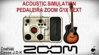 LM - Acoustic Simulation - Pedaleira Zoom G1X NEXT.
