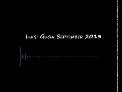Luigi Gucia September 2013 Deep And Tech House