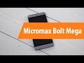 Распаковка Micromax Bolt Mega Q397 / Unboxing Micromax Bolt Mega Q397