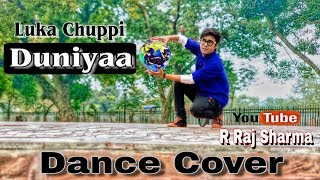 Duniya Dance Video | Dance Cover | Luka Chuppi | Lyrical Dance Video | Choreography by R Raj Sharma