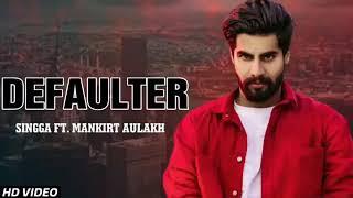 Defaulter   Singga Full Song Mankirt Aulakh   Latest New Punjabi Songs 2019   YouTube