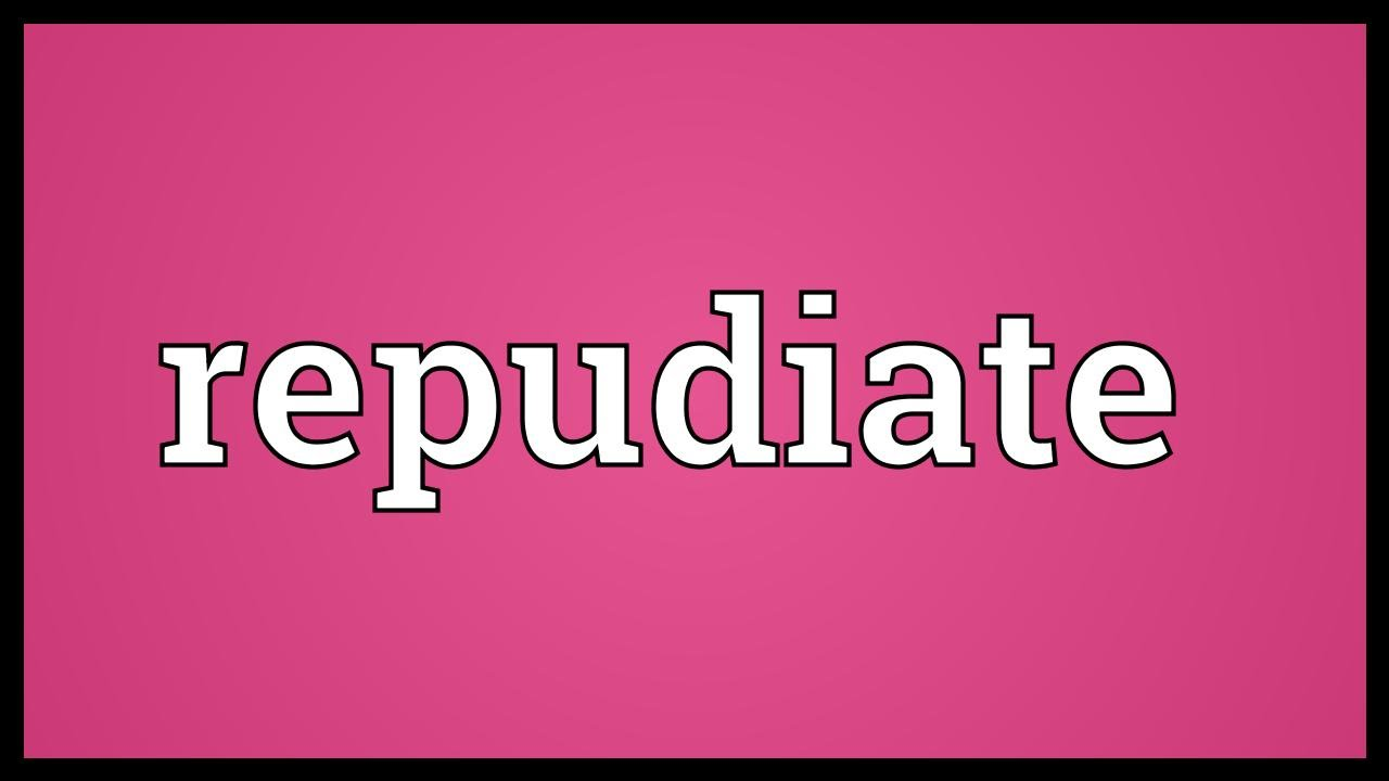 Repudiate Meaning