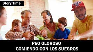 PEO OLOROSO COMIENDO CON LOS SUEGROS STORY TIME