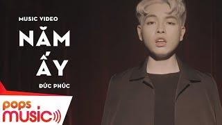 MV Năm Ấy | Đức Phúc (Official MV)