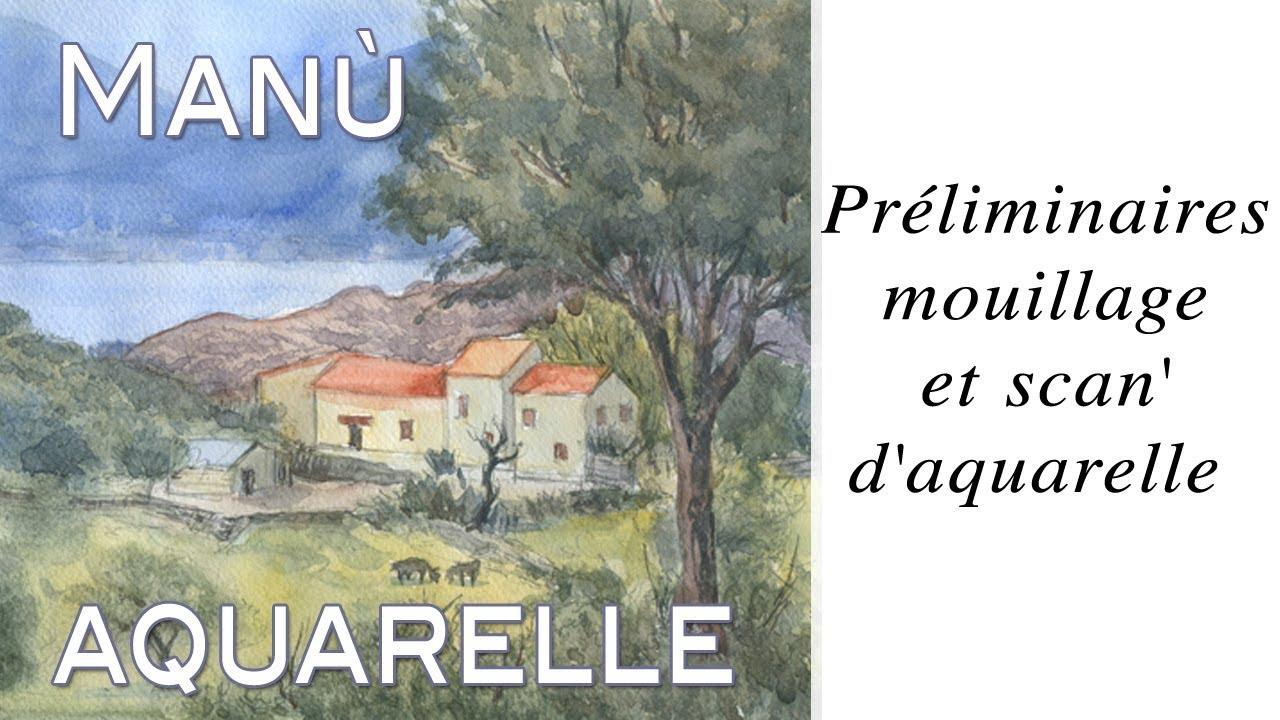 Préliminaires, mouillage et scan' d'aquarelle - True painting-