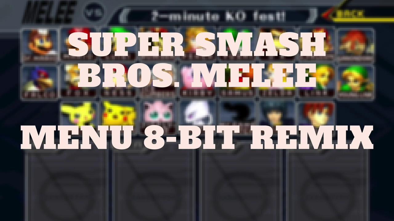 Super Smash Bros  Melee - Menu 1 - 8-bit Remix