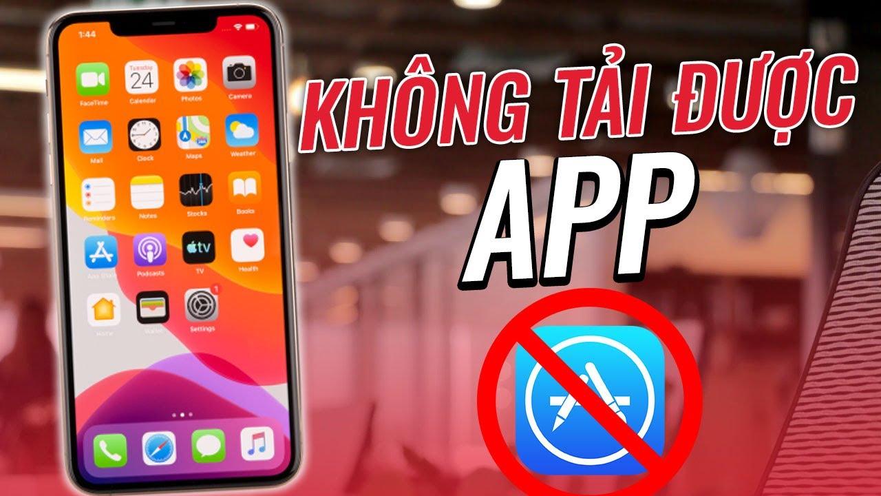 Đau Đầu Vì App Store Không Tải Được Ứng Dụng – Hãy Thử Ngay Cách Này