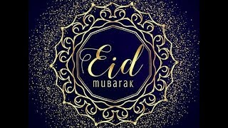 Eid UL Fitr Wishes/Greetings/cards/Quotes/Images/Status Video 2019