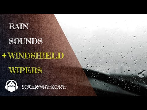 Rain Sounds And Windshield Wipers To Help You Fall Asleep Easier