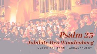 Jubilate Deo - Woudenberg zingt Psalm 25 van Marco den Toom
