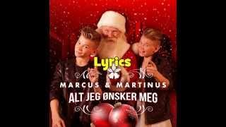 Marcus og Martinus   Alt jeg ønsker meg, Lyrics