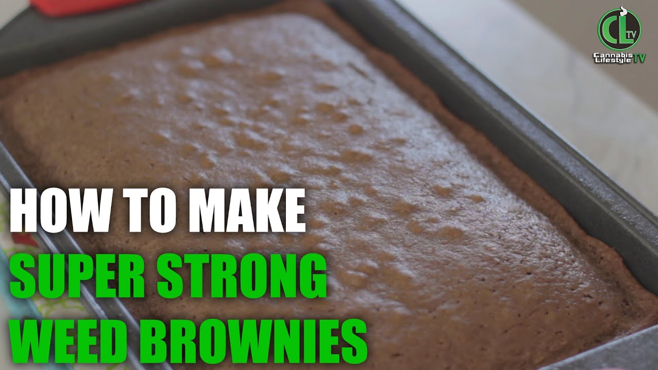 How to Make Potent Weed Brownies From Scratch - Cannabis Lifestyle TV