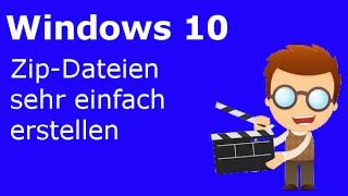 Zip Dateien in Windows 10 erstellen