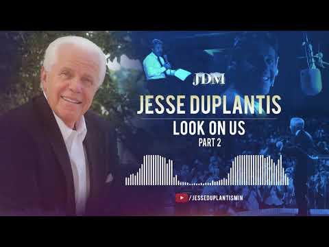 Look On Us, Part 2 | Jesse Duplantis