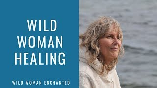 Wild Woman Healing: An Empowerment Video for Women by Elizabeth MacLeod (author)