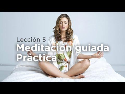 Aprende a Meditar - Lección 5: Meditación Guiada