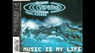 Ti Pi Cal  feat  Kimara -  Music Is My Life - Radio Edit