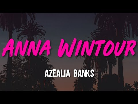 Azealia Banks - Anna Wintour (Lyrics, Video)