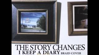 The Story Changes - I Keep A Diary (Braid cover)
