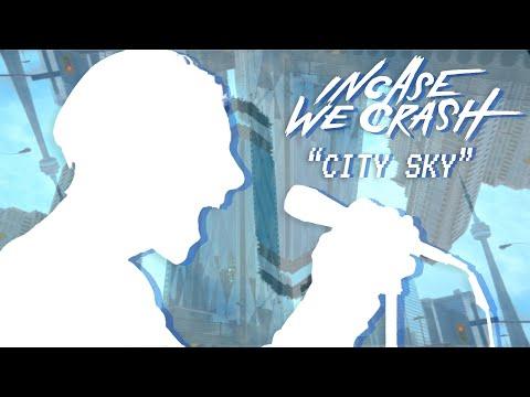 "Incase We Crash - ""City Sky"" (Official Music Video)"
