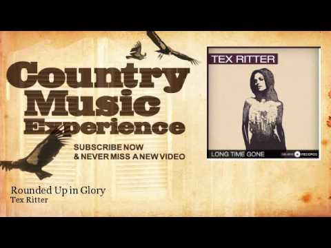 Tex Ritter - Rounded Up in Glory - Country Music Experience