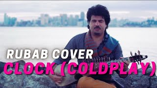 Homayoun Sakhi - Coldplay (Clock) - Rubab Cover
