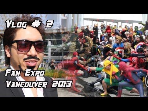 VLOG # 2: FAN EXPO VANCOUVER 2013