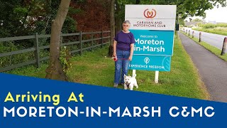 Arriving At Moreton In Marsh Caravan And Motorhome Club Site   Bailey Meetup Tour 2019
