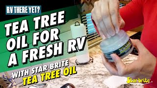 RV Cleaning Tips - Keep Air Fresh with Star Brite Tea Tree Oil