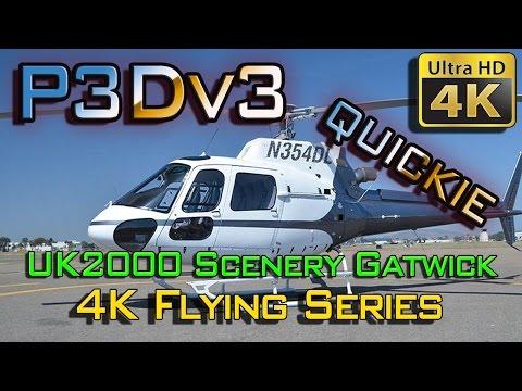 P3Dv3   4K Flying Series   UK2000 Gatwick   Quickie