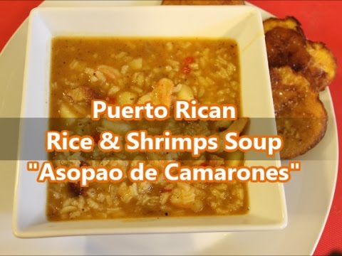 Puerto Rican Rice & Shrimps Soup Recipe  (Asopao De Camarones) [Episode 194]