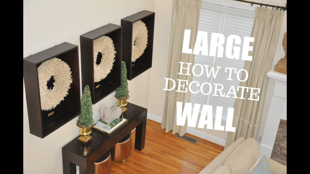 How to decorate a large blank wall tips and ideas for - How to decorate a large wall in living room ...