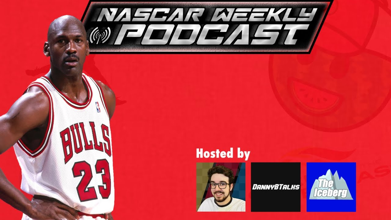 NASCAR Weekly Podcast - MJ Is In NASCAR Now!!!