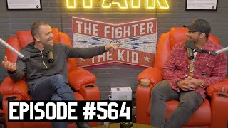 The Fighter and The Kid - Episode 564