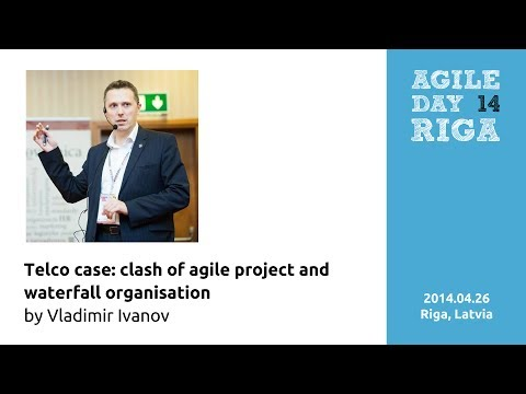 'Telco case: clash of agile project and waterfall organisation' by Vladimir Ivanov