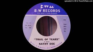 KATHY DEE: Trail Of Tears (B-W Records) 1961 -- talented Ohio singer YouTube Videos