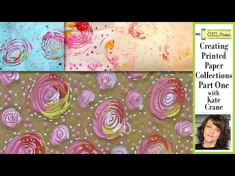 Gel Press Creating Printed Paper Collections Part 1 by Kate Crane