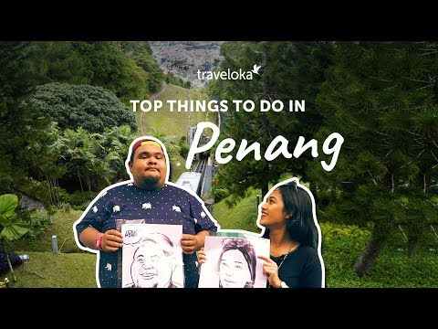 Top Things to do in Penang | Traveloka Travel Guide (2018)