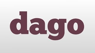 dago meaning and pronunciation