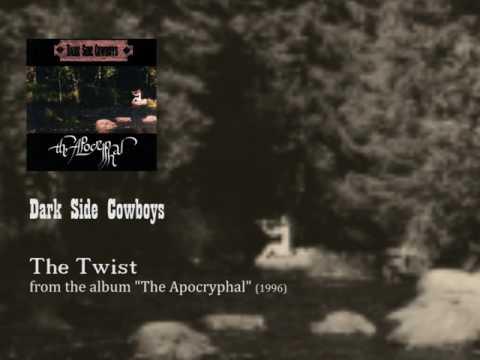 Dark Side Cowboys - The Twist