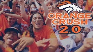 """LOUDER: """"Orange Crush 2.0"""" (Denver Broncos 2015 Anthem)"""