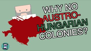 Frequently Asked History: Why didn't Austria-Hungary have any colonies? (Short Animated Documentary)