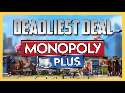 The Deadliest Deal Ever - MONOPOLY PLUS