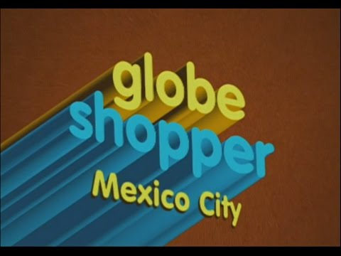 Globe Shopper - Mexico City