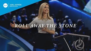Roll Away The Stone | Victoria Osteen