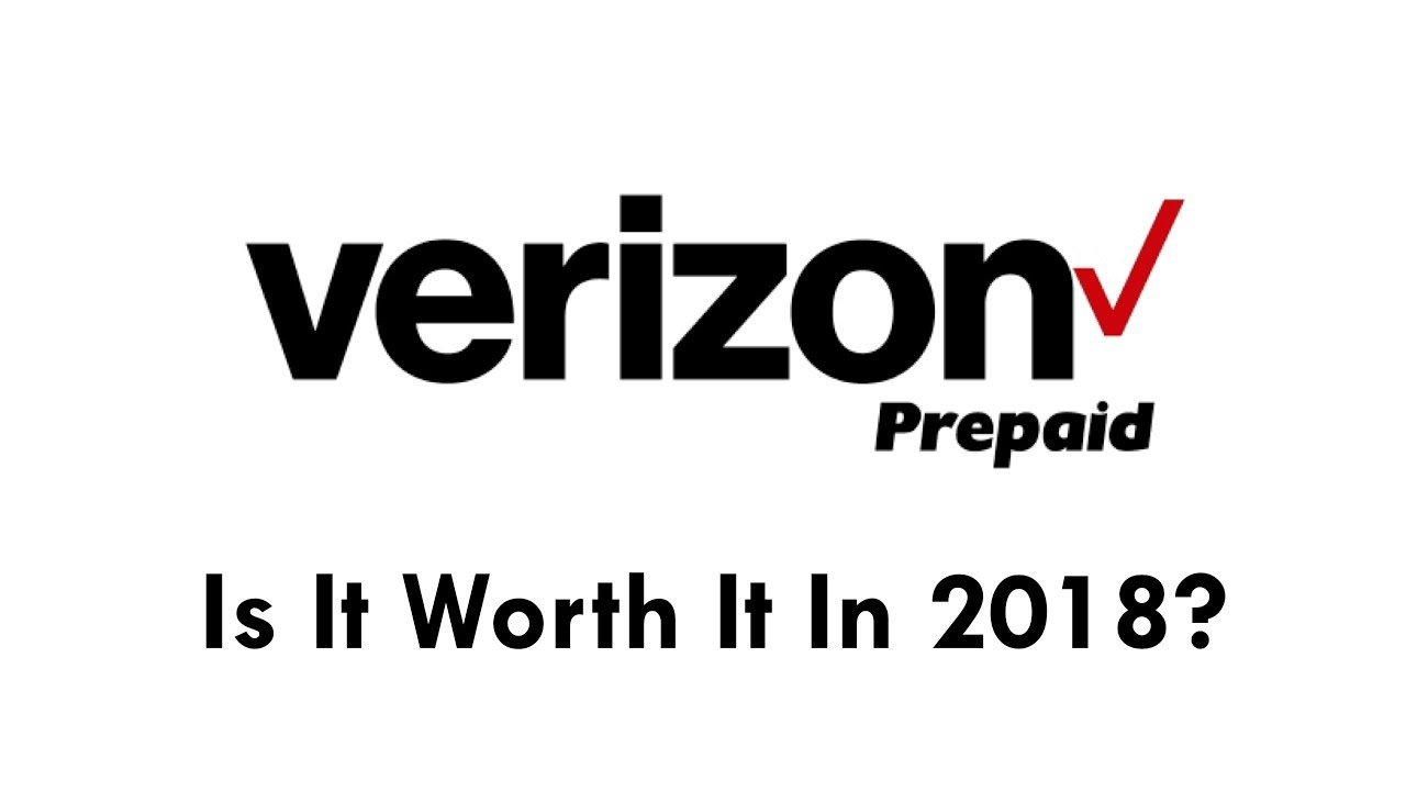 My Thoughts On Verizon Prepaid - Is It Worth It In 2018?