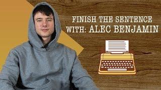 Finish the Sentence with Alec Benjamin