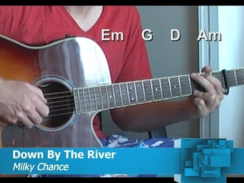 Down By The River Milky Chance Easy Guitar Lesson Chords Youtube