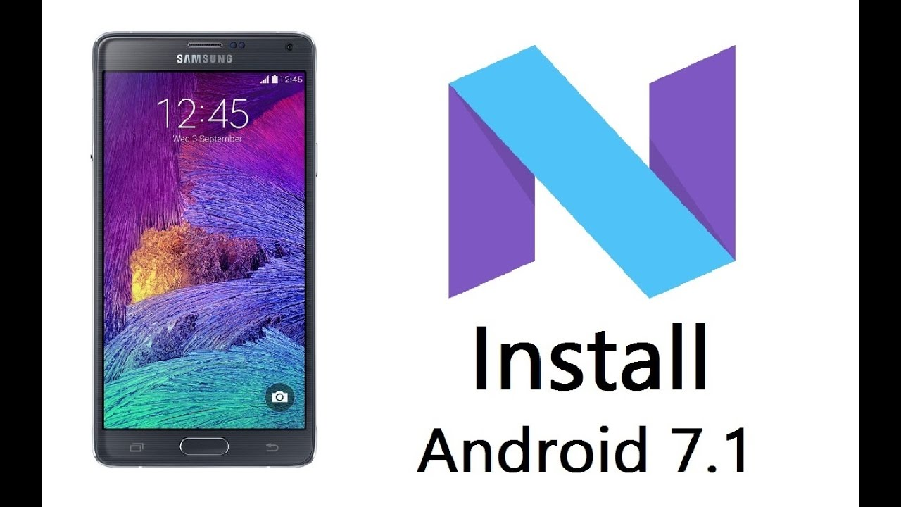 Install Android 7 1 1 Nougat on the Galaxy Note 4