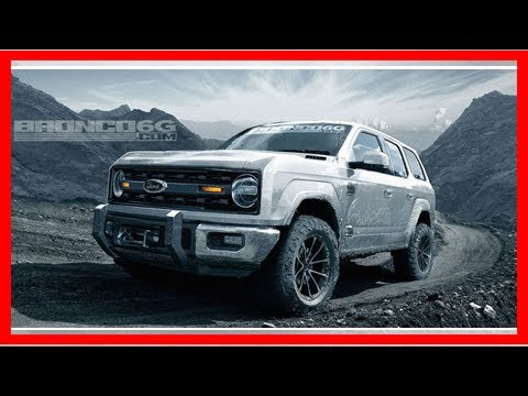 New Ford Bronco - 2020 Ford Bronco Details, News, Photos, and More | k production channel